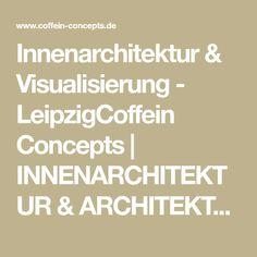 Innenarchitektur & Visualisierung - LeipzigCoffein Concepts | INNENARCHITEKTUR & ARCHITEKTURVISUALISIERUNGEN