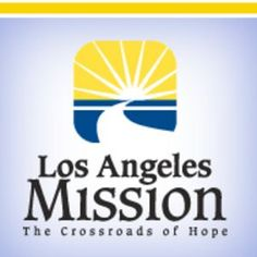 Los Angeles Mission Check us out at www.losangelesmission.org