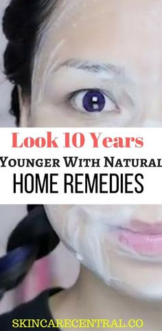 Best Natural Remedies That Help Keep Your Face Looking Young