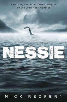 Nessie: Exploring the Supernatural Origins of the Loch Ness Monster - This book is still being acquired by libraries in SAILS, but it is listed in the online catalog already. Place your hold now to get your name on the list! Famous Monsters, Sea Monsters, Inverness, Loch Ness Monster Sightings, Strange Beasts, The Loch, Ink In Water, Legendary Creature, Cryptozoology