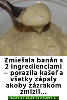 Smíchejte banány s vodou a porazte kašel: Zánět zmizí jakoby zázrakem! Food And Drink, Diet, Health, Optimism, Lifestyle