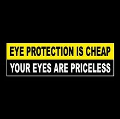 """EYE PROTECTION IS CHEAP - YOUR EYES ARE PRICELESS"" safety STICKER sign OSHA Eye Safety, Safety First, Eye Protection, Office Ideas, Infographics, Gratitude, Eyewear, Core, Social Media"