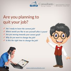 If you want to quit your job, you should ask yourself these questions for the improvement.
