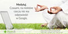 Medytacja i google. http://www.spirulina.pl/ #zdrowie #medytacja #google #humor