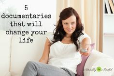 5 Documentaries That Will Change Your Life