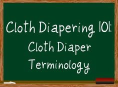 Cloth Diapering 101: Say What? - My Cloth Diaper