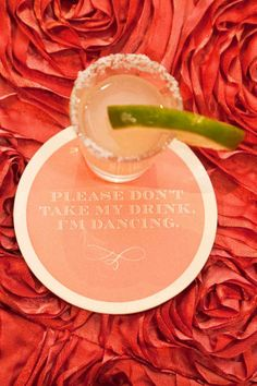 """""""Please don't take my drink. I'm dancing."""" Coasters"""
