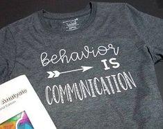 Behavior is Communication Custom T-Shirt on Etsy! Behavior Analyst, Behavior Interventions, Teacher Outfits, Teacher Shirts, Communication Quotes, School Spirit Shirts, Applied Behavior Analysis, School Social Work, Teacher Style