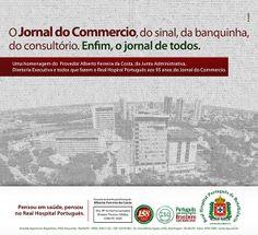 Peça feita como opção para o aniversário do Jornal do Commercio.  Cliente: Real Hospital Português
