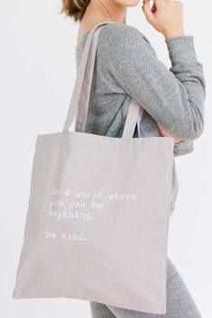 In a world where you can be anything, be kind ♡  Our Shoulder tote Bags are cotton bag for life Perfect for shopping a gift, yoga & a beach bag - even room for a laptop inch mac) LIGHT GREY. Mac Light, You Can Be Anything, Cotton Bag, Gifts, Tote Bags, Shopping, Laptop, Yoga, Gift Ideas