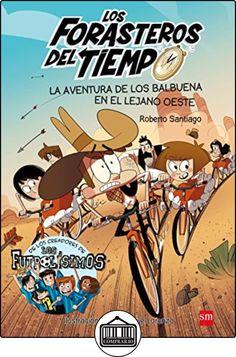 La aventura de los Balbuena en el lejano oeste (Los Forasteros del Tiempo) de Roberto Santiago ✿ Libros infantiles y juveniles - (De 6 a 9 años) ✿
