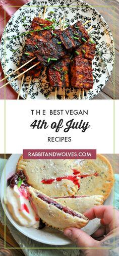 The Best Vegan Of July Recipes - Rabbit and Wolves - ICanYouCanVegan - Holidays Vegan Bbq Recipes, Delicious Vegan Recipes, Vegan Foods, Vegan Dinners, Grilling Recipes, Whole Food Recipes, Beef Recipes, Chicken Recipes, Summer Recipes