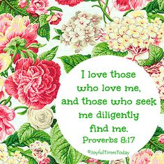 Great verse to remember. May we be actively in the Word of God, seeking Him and finding Him. Biblical Quotes, Bible Quotes, Prayer Scriptures, Bible Verses, Glory To His Name, Book Of Proverbs, Christian Posters, Gods Love, My Love