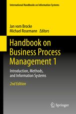 Handbook on business process management 1: introduction, methods and information systems
