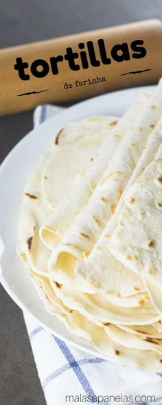 Tortillas de Farinha   Malas e Panelas