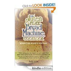 Amazon.com: Gluten Free Bread Machine eBook: Kathy Addis: Kindle Store
