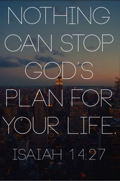 Nothing Can Stop God's Plan For Your Life life quotes quotes quote god tumblr religion life quotes and sayings