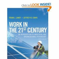 Work in the 21st Century: An Introduction to Industrial and Organizational Psychology: Frank J. Landy, Jeffrey M. Conte: 9781118291207: Amaz...