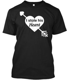 I Stole His Heart Black T-Shirt Front