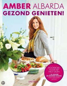 Gezond genieten! Het nieuwe boek van Amber Albarda; 19 maart in de winkel!!