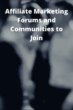 Affiliate Marketing Forums and Communities to Join