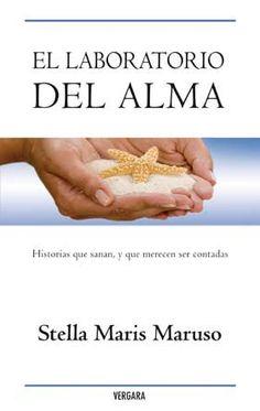 el laboratorio del alma: historias que sanan, y que merecen ser c ontadas-stella maris maruso-9789501525045