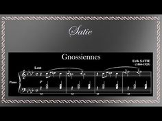 Erik Satie - 6 Gnossiennes, for Piano (Full) - YouTube