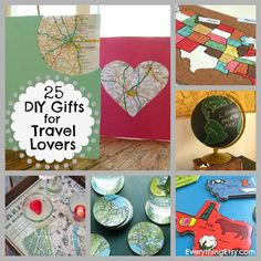 25 DIY Gifts for Travel Lovers...great map ideas!