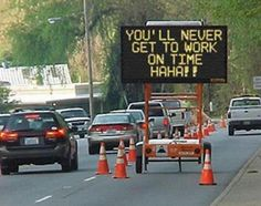 The man who programmed the sign to say this is sadistic (and funny)