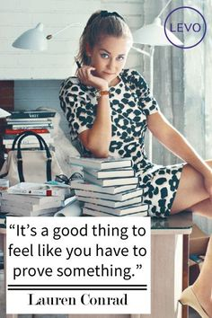 Lauren Conrad Says You Should Always Be Trying To Prove Something In Your Career ~ Levo League