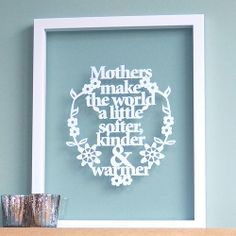 Paper cut quotes for Mother's Day or any day.