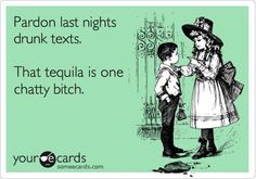 Pardon last nights drunk tests. That tequila is one chatty bitch.