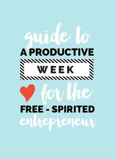 guide to a productive week for the creative entrepreneur | productivity tips