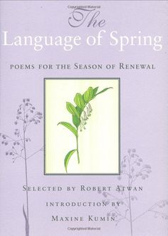 The Language of Spring: Poems for the Season of Renewal by Robert Atwan.