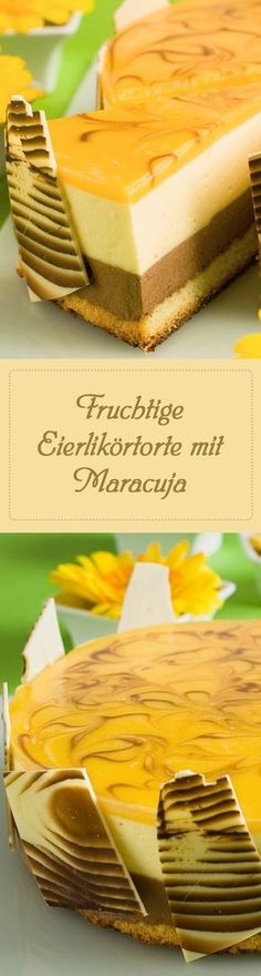 Die besten Eierlikörtorten - Lecker cremig fruchtige schokoladige Eierlikörtorte mit Maracuja - Kuchenrezepte mit Eierlikör   Verpoorten