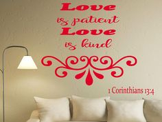 Corinthians 13:4  Bible Verse  Decal, Bible Quote Decor, Love Is Patient  Decal, Prayer Wall Decal, Bible Verse Inspirational Decal, nm162 #bibleverse #biblestudy #inspirationalquotes #inspirationaldecals #memes #memesdaily #quotes #quotestoliveby #walldecals #motivationalquotes #biblequotes #familyquotes #meme #roomdecor #diyproject