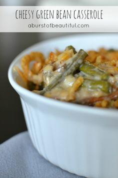 A Burst of Beautiful: Cheesy Green Bean Casserole