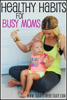 Healthy Habits For Busy Moms - Tips and Tricks on how to lose weight and be healthy even with a busy schedule!