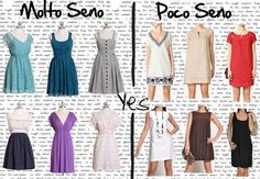 Dress Dos: The short dresses are recommended; the ideal length is half thigh. If the breast is abundant, all the Imperial style clothes are recommended, possibly a little bit flared or the hugging ones with a high waistline. If the breast is little, the tunic dresses and the trapezoid ones are good, as long as they are neither excessively flared, nor made up of a soft or wavy fabric.