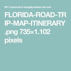 FLORIDA-ROAD-TRIP-MAP-ITINERARY.png 735×1.102 pixels