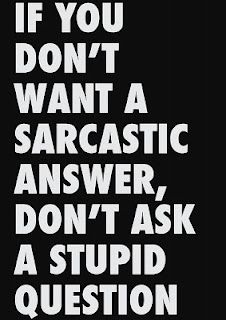 And vice versa. If you dont want a sarcastic question, dont give a STUPID statement. Like saying you can't or you don't know before even trying. Why do these people exist?!