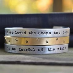 Just listed this 3 bracelet set in my shop last night: i have loved the stars too fondly to be fearful of the night  Available here:  http://ift.tt/1RYVHyx  Cuffs are brass and aluminum or sterling silver.  Quote is by Sarah Williams.
