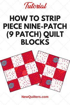 Learn how to strip piece the nine-patch quilt block, one of the essential blocks every quilter should know. Tutorial from NewQuilters.com