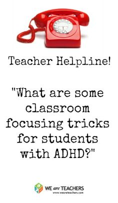 What are some classroom focusing tricks for students with ADHD? #weareteachers