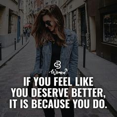 If you feel like you deserve better, it's because you do. Boss Babe Quotes, Attitude Quotes, Millionaire Lifestyle, Quotes To Live By, Me Quotes, Qoutes, You Deserve Better, Work Motivation, Girly Quotes
