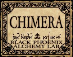 Chimera  The fiery, volatile scent of cinnamon, thickened by myrrh, honeysuckle, and copal.