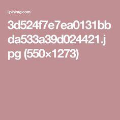 3d524f7e7ea0131bbda533a39d024421.jpg (550×1273)