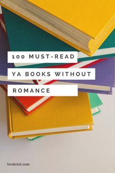The perfect YA books for readers who want little or no romance.