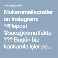 """Mukemmellezzetler on Instagram: """"#Repost @suezgecmutfakta ・・・ Bugün biz kankamla işler peşindeydik aslında kankada demiyim kız kardeş kadar seviyorum Nazar değmesin…"""" • Instagram"""