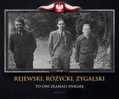 Rejewski, Różycki, Zygalski To oni złamali Enigmę Famous Polish People, Famous People, Poland Hetalia, Army History, Warsaw Uprising, Poland History, I Want To Cry, Historical Photos, Memes